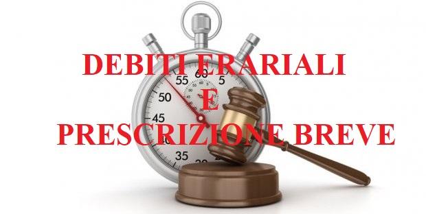 DEBITI ERARIALI E PRESCRIZIONE BREVE