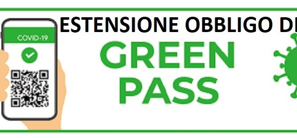 ESTENSIONE OBBLIGO DI GREEN PASS