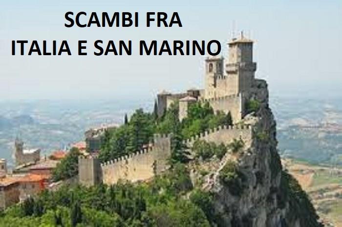 SCAMBI FRA ITALIA E SAN MARINO